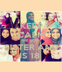 KEEP CALM SHE IS MY SISTER AND IS 18  - Personalised Poster A1 size