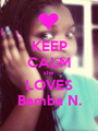KEEP CALM she LOVES Bamba N. - Personalised Poster A1 size