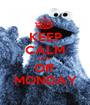 KEEP CALM she's  Off  MONDAY - Personalised Poster A1 size