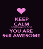 KEEP CALM Shit Happens And YOU ARE Still AWESOME - Personalised Poster A1 size