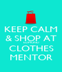 KEEP CALM & SHOP AT EDMOND CLOTHES MENTOR - Personalised Poster A1 size