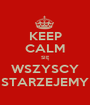 KEEP CALM SIĘ WSZYSCY STARZEJEMY - Personalised Poster A1 size