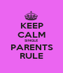 KEEP CALM SINGLE PARENTS RULE - Personalised Poster A1 size