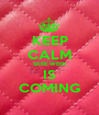 KEEP CALM SKEE-WEEK IS COMING - Personalised Poster A1 size