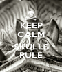 KEEP CALM  SKULLS RULE - Personalised Poster A1 size