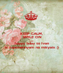KEEP CALM, SMILE ON AND happy bday to Ivan iz zapiznennyam na misyats :) - Personalised Poster A1 size