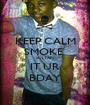 KEEP CALM SMOKE  SULTAN  IT UR BDAY - Personalised Poster A1 size