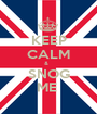 KEEP CALM &   SNOG ME  - Personalised Poster A1 size