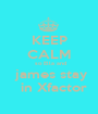 KEEP CALM  so Ella and   james stay    in Xfactor - Personalised Poster A1 size