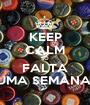 KEEP CALM SÓ FALTA UMA SEMANA! - Personalised Poster A1 size