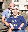 KEEP CALM solo faltan 65 dias! - Personalised Poster A1 size