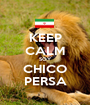 KEEP CALM SOY CHICO PERSA - Personalised Poster A1 size
