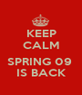 KEEP CALM  SPRING 09  IS BACK - Personalised Poster A1 size