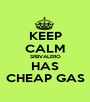 KEEP CALM SRBVALERO HAS CHEAP GAS - Personalised Poster A1 size