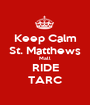 Keep Calm St. Matthews Mall  RIDE  TARC - Personalised Poster A1 size