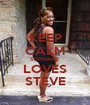 KEEP CALM STEPHANIE LOVES STEVE - Personalised Poster A1 size