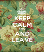 KEEP CALM STFU AND LEAVE - Personalised Poster A1 size