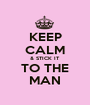 KEEP CALM & STICK IT TO THE MAN - Personalised Poster A1 size