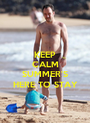 KEEP CALM  SUMMER'S HERE TO STAY - Personalised Poster A1 size