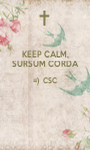 KEEP CALM, SURSUM CORDA =)  CSC   - Personalised Poster A1 size