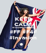 KEEP CALM @TeamRatedNext #FF #F4F #Invasion - Personalised Poster A1 size