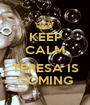KEEP CALM  TERESA IS COMING - Personalised Poster A1 size