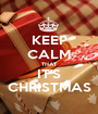 KEEP CALM THAT IT'S CHRISTMAS - Personalised Poster A1 size
