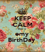 KEEP CALM that`s  emy  BirthDay  - Personalised Poster A1 size