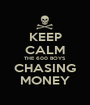 KEEP CALM THE 600 BOYS CHASING MONEY - Personalised Poster A1 size