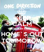 KEEP CALM THE ALBUM TAKE ME  HOME`S OUT TOMMOROW - Personalised Poster A1 size