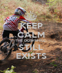 KEEP CALM THE DOWNHILL STILL EXISTS - Personalised Poster A1 size