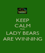 KEEP CALM THE LADY BEARS ARE WINNING - Personalised Poster A1 size