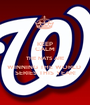 KEEP CALM THE NATS ARE WINNING THE WORLD  SERIES THIS YEAR! - Personalised Poster A1 size