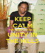 KEEP CALM THE PARTY TO BE IS  UNITY IN THE HILLS - Personalised Poster A1 size