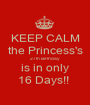KEEP CALM the Princess's 27th Birthday is in only 16 Days!!  - Personalised Poster A1 size