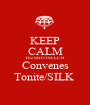 KEEP CALM The SHOTSCLUB Convenes Tonite/SILK  - Personalised Poster A1 size