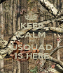 KEEP CALM the USQUAD IS HERE - Personalised Poster A1 size