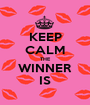 KEEP CALM THE WINNER IS - Personalised Poster A1 size