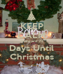 KEEP CALM There are 29 Days Until Christmas - Personalised Poster A1 size