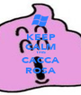 KEEP CALM THIS CACCA ROSA - Personalised Poster A1 size