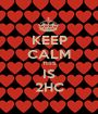 KEEP CALM THIS IS 2HC - Personalised Poster A1 size