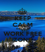 KEEP CALM THIS IS A  WORK FREE ZONE - Personalised Poster A1 size
