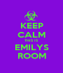KEEP CALM THIS IS EMILYS ROOM - Personalised Poster A1 size
