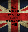 KEEP CALM TIA ITANI ADORES ME - Personalised Poster A1 size