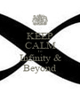 KEEP CALM To Infinity & Beyond - Personalised Poster A1 size