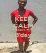 KEEP CALM Today's My B'day  - Personalised Poster A1 size