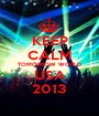 KEEP CALM TOMORROW WORLD USA 2013 - Personalised Poster A1 size