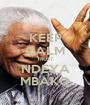 KEEP CALM TRUST NDEYA MBAKO - Personalised Poster A1 size