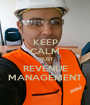 KEEP CALM TRUST REVENUE MANAGEMENT - Personalised Poster A1 size
