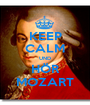 KEEP CALM UND HÖR MOZART - Personalised Poster A1 size